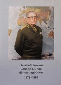 Överbefälhavare Lennart Ljungs tjänstedagböcker 1978-1983. Del 1