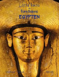 Lätta fakta om forntidens Egypten