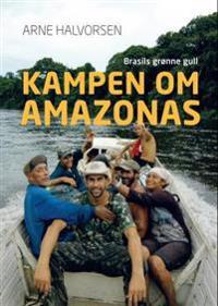 Kampen om Amazonas - Arne Halvorsen   Ridgeroadrun.org