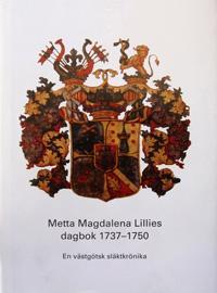 Metta Magdalena Lillies dagbok 1737-1750 : en västgötsk släktkrönika