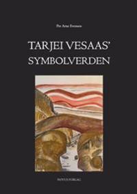 Tarjei Vesaas' symbolverden - Per Arne Evensen | Inprintwriters.org