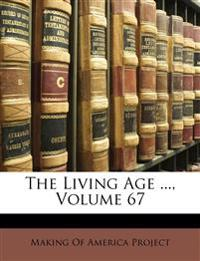 The Living Age ..., Volume 67