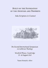 Built on the foundation of the apostles and prophets: sola Scriptura in context