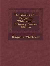 Works of ... Benjamin Whichcote
