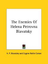 The Enemies of Helena Petrovna Blavatsky