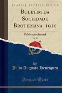 Boletim da Sociedade Broteriana, 1910, Vol. 25