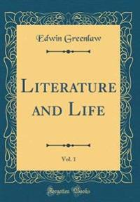 Literature and Life, Vol. 1 (Classic Reprint)
