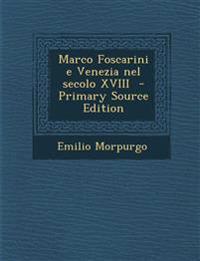 Marco Foscarini E Venezia Nel Secolo XVIII