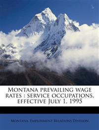 Montana prevailing wage rates : service occupations, effective July 1, 1995