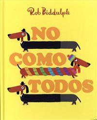 No Como Todos = Odd Dog Out