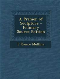 A Primer of Sculpture