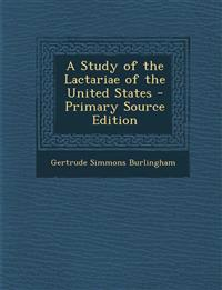 A Study of the Lactariae of the United States - Primary Source Edition