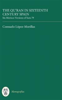 The Qur'an in Sixteenth Century Spain