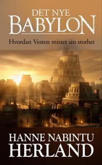 Det nye Babylon - Hanne Nabintu Herland pdf epub