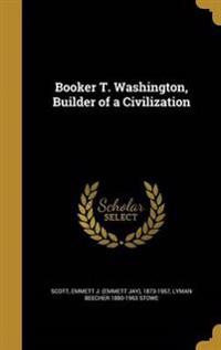 BOOKER T WASHINGTON BUILDER OF