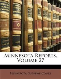 Minnesota Reports, Volume 27