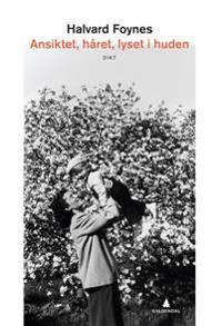 Ansiktet, håret, lyset i huden - Halvard Foynes pdf epub