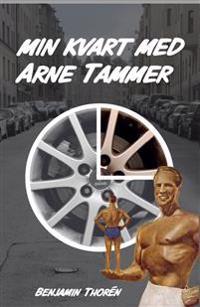 Min kvart med Arne Tammer : roman om en roadtrip