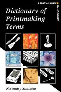 Dictionary of Printmaking Terms