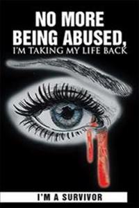 No More Being Abused, I'm Taking My Life Back