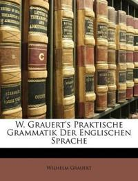 W. Grauert's Praktische Grammatik der Englischen Sprache, Erster Theil