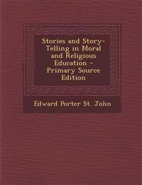Stories and Story-Telling in Moral and Religious Education