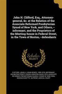 JOHN H CLIFFORD ESQ ATTORNEY-G