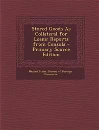 Stored Goods as Collateral for Loans: Reports from Consuls