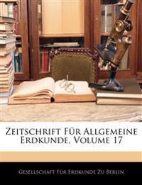 Zeitschrift Für Allgemeine Erdkunde, Siebzehnter Band
