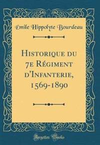 Historique du 7e Re´giment d'Infanterie, 1569-1890 (Classic Reprint)