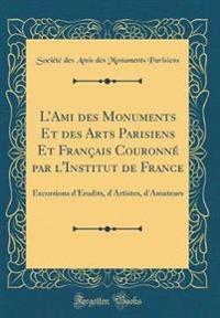 L'Ami des Monuments Et des Arts Parisiens Et Français Couronné par l'Institut de France