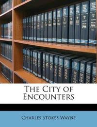 The City of Encounters