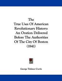 The True Uses of American Revolutionary History