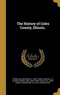 HIST OF COLES COUNTY ILLINOIS