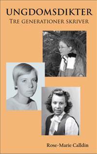 Ungdomsdikter : tre generationer skriver