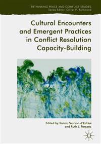 Cultural Encounters and Emergent Practices in Conflict Resolution Capacity-building