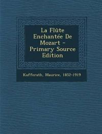 La Flûte Enchantée De Mozart - Primary Source Edition