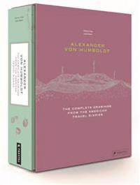 Alexander Von Humboldt: The Complete Drawings from the American Travel Journals