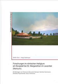 Forschungen Im Romischen Heiligtum Am Burgstall Bei St. Margarethen in Lavanttal (Noricum)