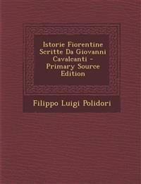 Istorie Fiorentine Scritte Da Giovanni Cavalcanti - Primary Source Edition