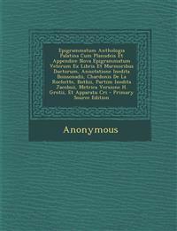 Epigrammatum Anthologia Palatina Cum Planudeis Et Appendice Nova Epigrammatum Veterum Ex Libris Et Marmoribus Ductorum, Annotatione Inedita Boissonadi