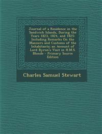 Journal of a Residence in the Sandwich Islands, During the Years 1823, 1824, and 1825: Including Remarks on the Manners and Customs of the Inhabitants
