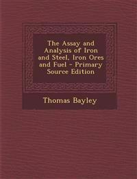 Assay and Analysis of Iron and Steel, Iron Ores and Fuel
