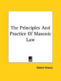 The Principles and Practice of Masonic Law