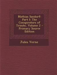 Mathias Sandorf: Part I: The Conspirators of Trieste, Volume 2