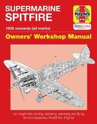 Supermarine Spitfire 1936 Onwards All Marks