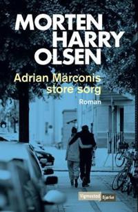 Adrian Marconis store sorg - Morten Harry Olsen   Ridgeroadrun.org