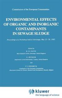 Environmental Effects of Organic and Inorganic Contaminants in Sewage Sludge