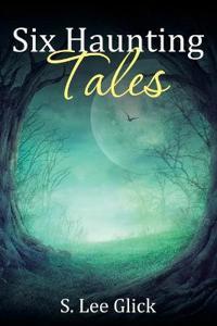 Six Haunting Tales
