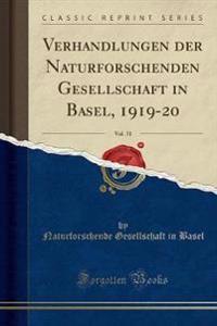 Verhandlungen der Naturforschenden Gesellschaft in Basel, 1919-20, Vol. 31 (Classic Reprint)